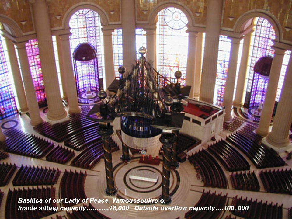 Basilica of our Lady of Peace, Yamoussoukro o.