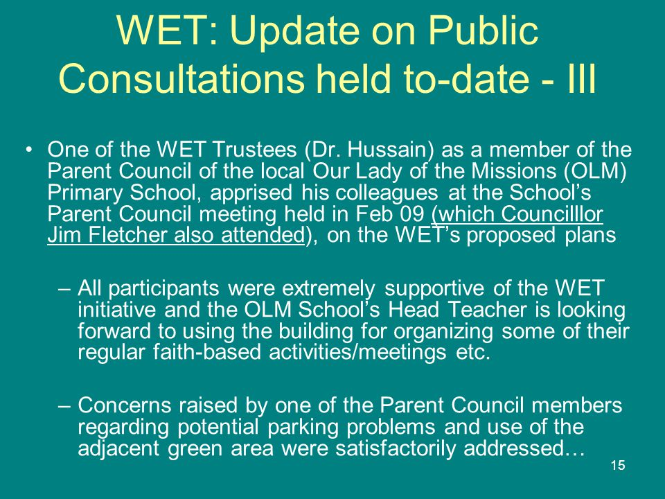 15 WET: Update on Public Consultations held to-date - III One of the WET Trustees (Dr.