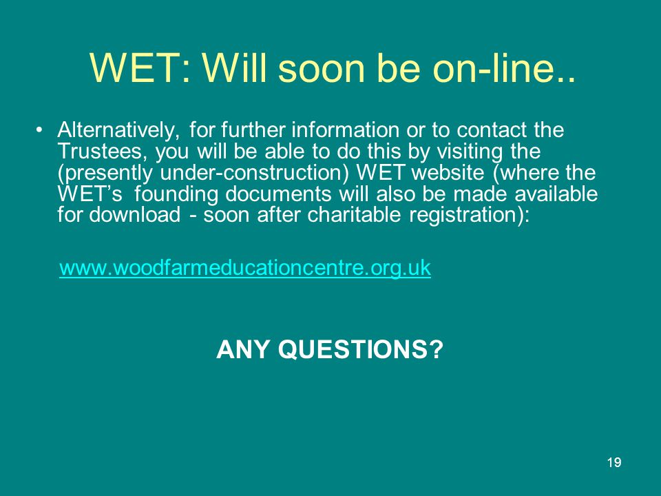19 WET: Will soon be on-line..