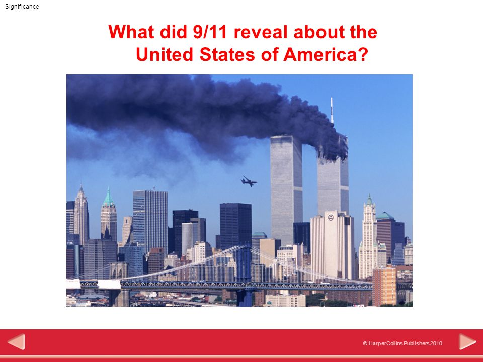© HarperCollins Publishers 2010 Significance What did 9/11 reveal about the United States of America