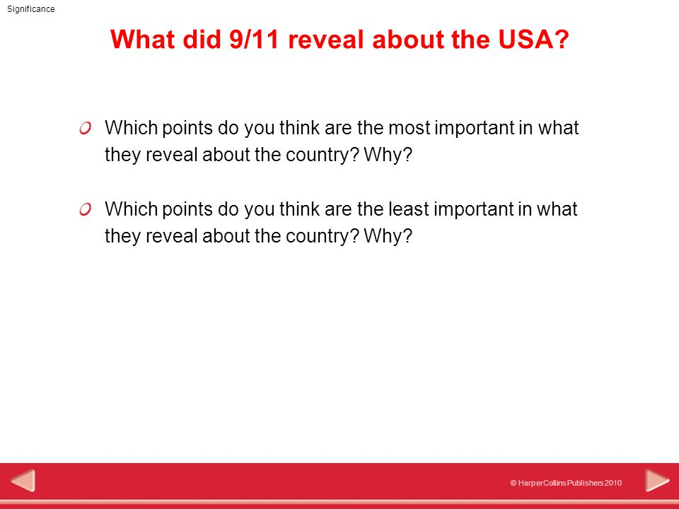 © HarperCollins Publishers 2010 Significance What did 9/11 reveal about the USA.