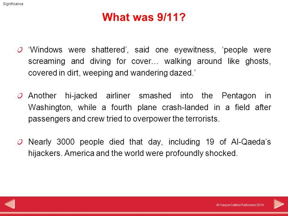 © HarperCollins Publishers 2010 Significance What was 9/11.