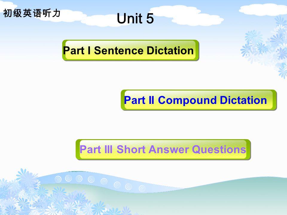 初级英语听力 1.Listen to following sentences carefully and try to write down what you have heard.