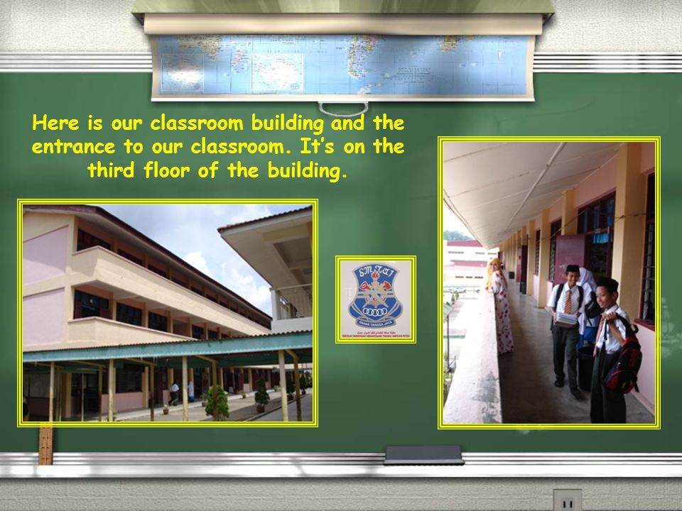 Here is our classroom building and the entrance to our classroom.