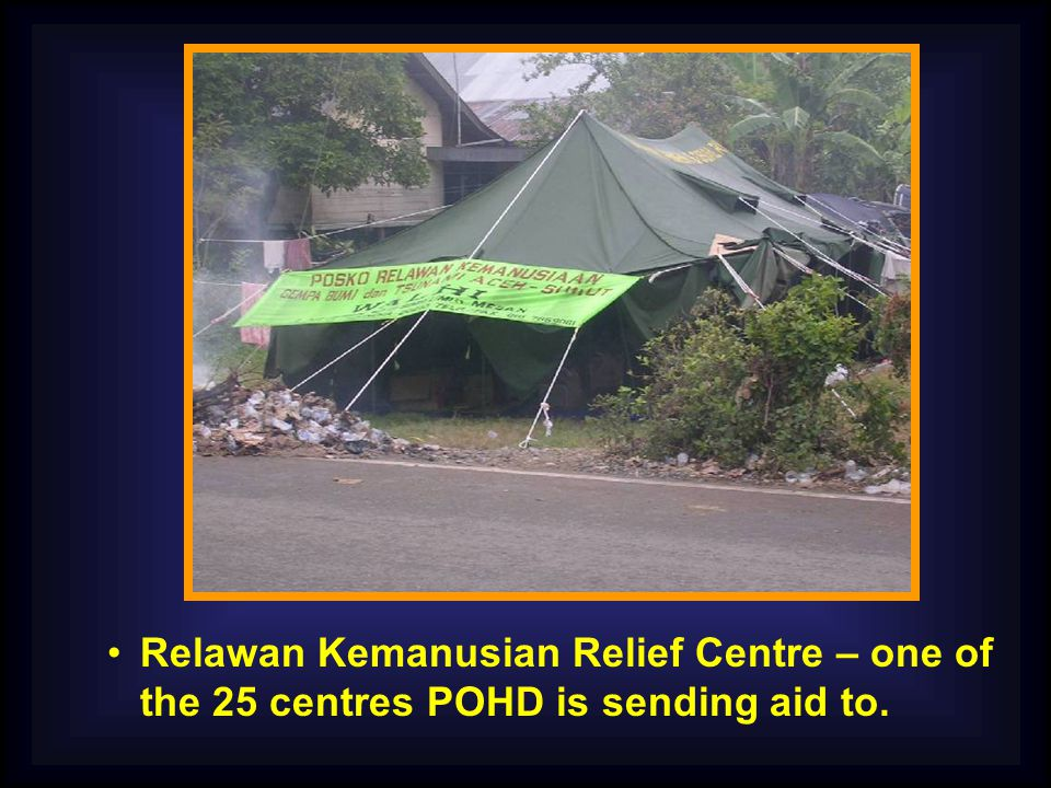 Relawan Kemanusian Relief Centre – one of the 25 centres POHD is sending aid to.