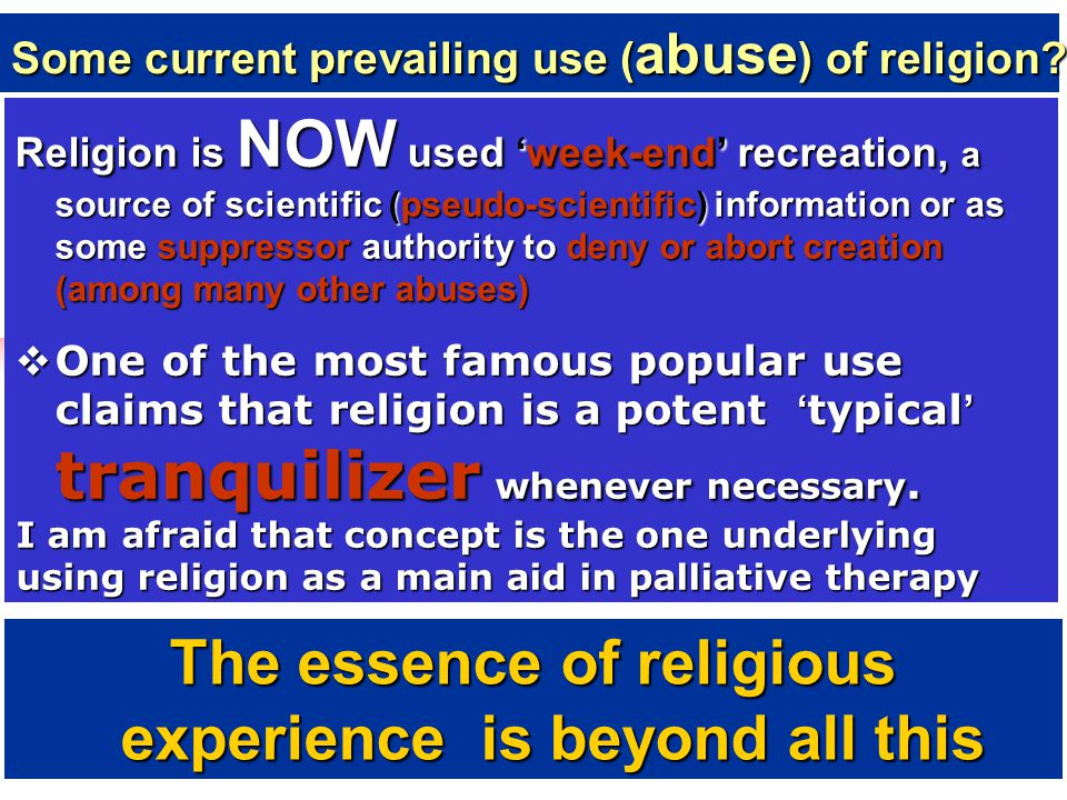 Religion is NOW used 'week-end' recreation, a source of scientific (pseudo-scientific) information or as some suppressor authority to deny or abort cr