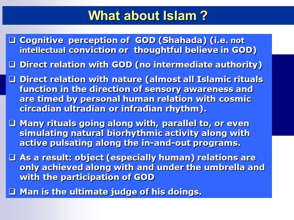  Cognitive perception of GOD (Shahada) (i.e. not intellectual conviction or thoughtful believe in GOD)  Direct relation with GOD (no intermediate au