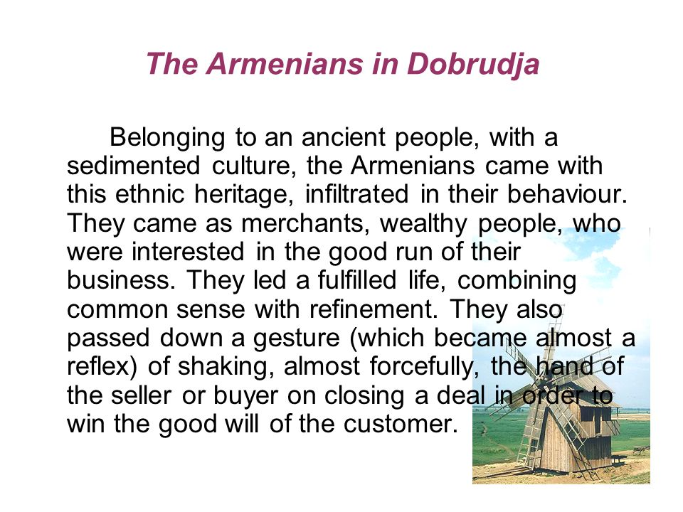 The Romanian authorities respected the traditions of Muslims in Dobrudja.