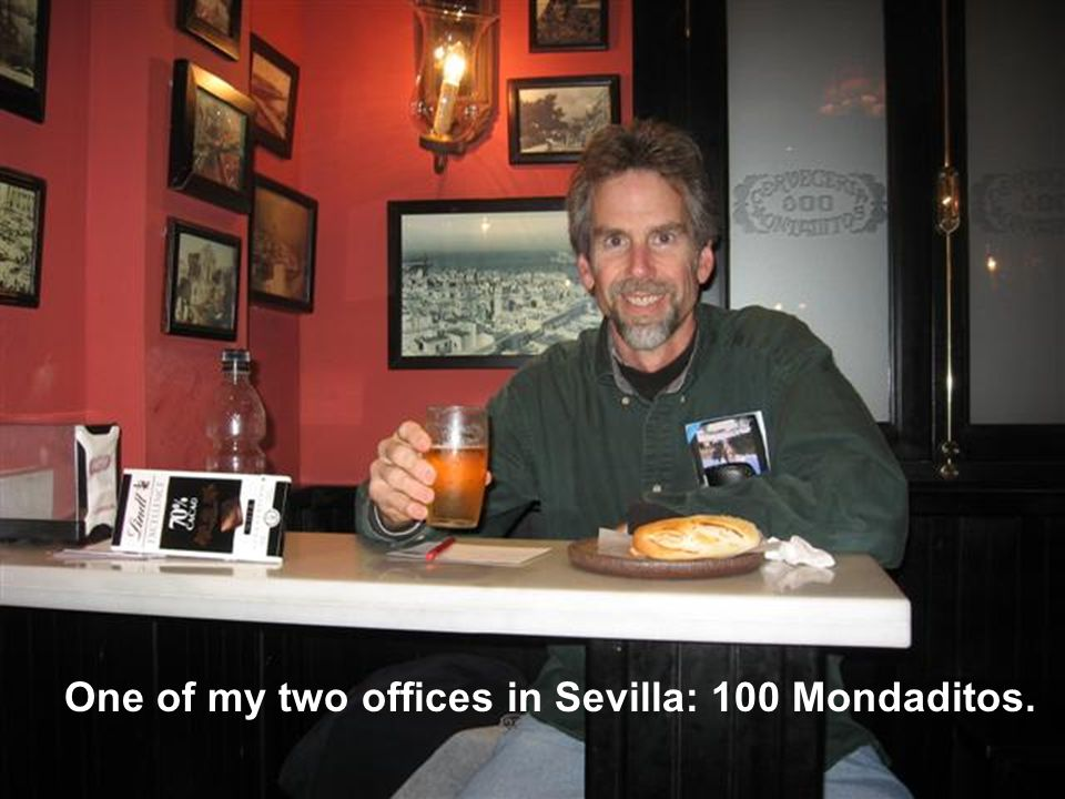One of my two offices in Sevilla: 100 Mondaditos.