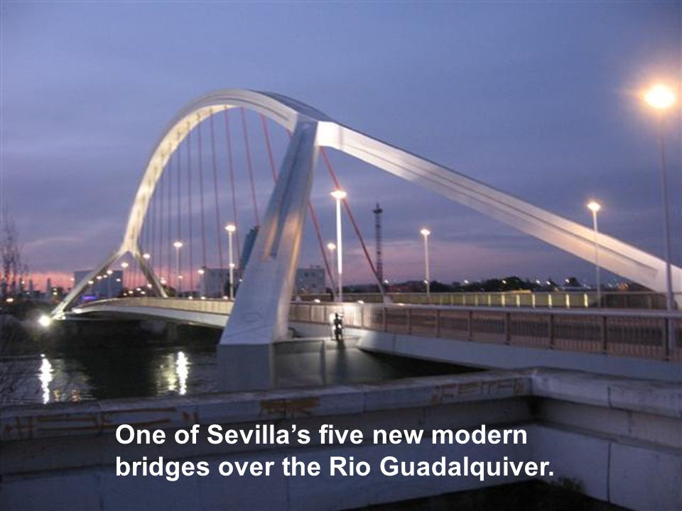 One of Sevilla's five new modern bridges over the Rio Guadalquiver.