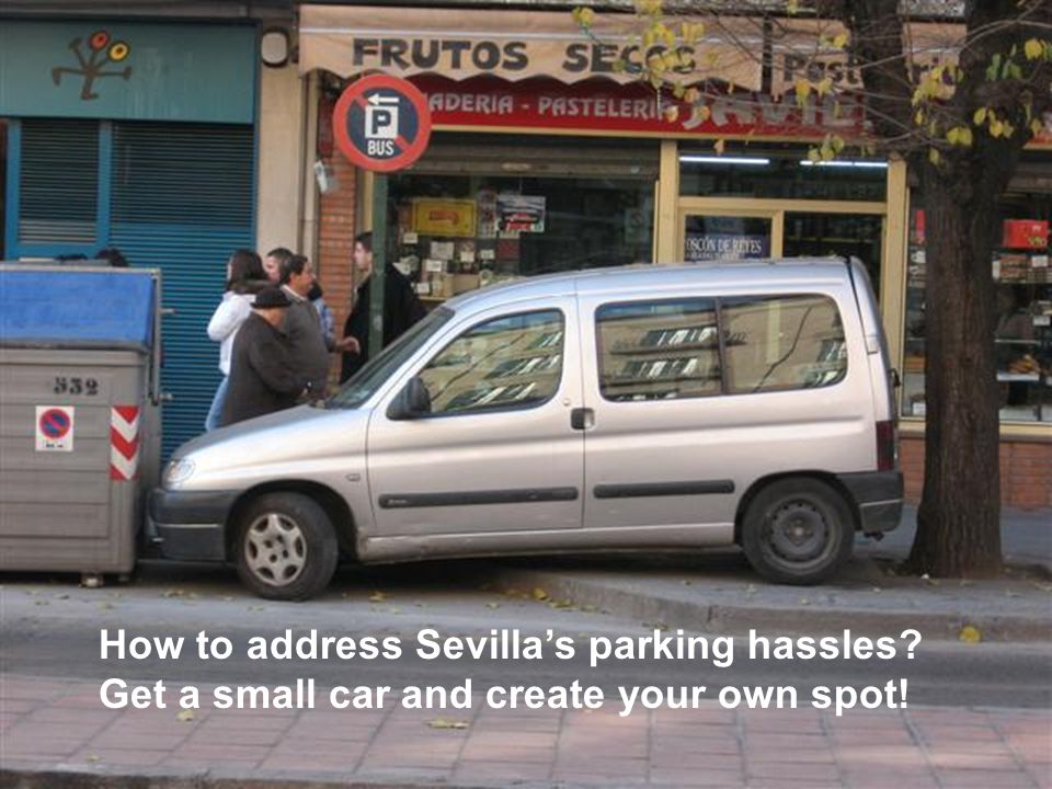 How to address Sevilla's parking hassles? Get a small car and create your own spot!