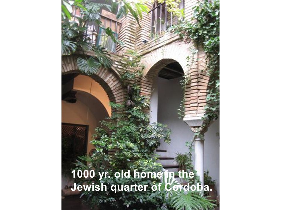 1000 yr. old home in the Jewish quarter of Cordoba.