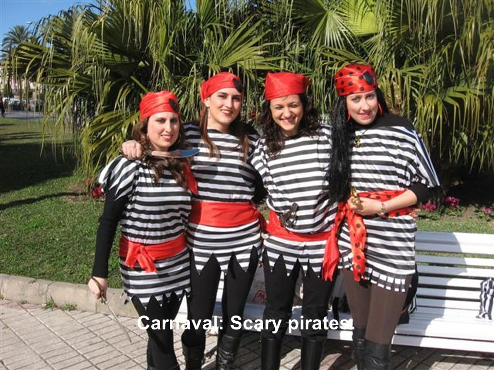 Carnaval: Scary pirates.