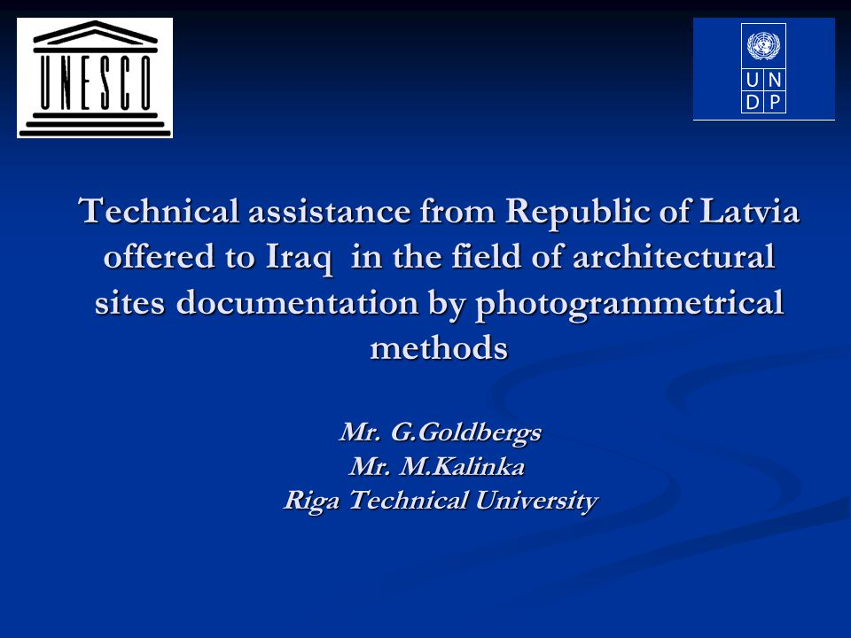 Technical assistance from Republic of Latvia offered to Iraq in the field of architectural sites documentation by photogrammetrical methods Mr.