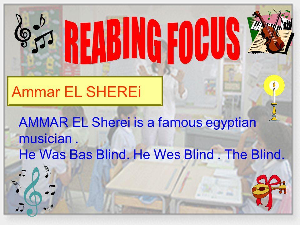 Ammar EL SHEREi AMMAR EL Sherei is a famous egyptian musician.