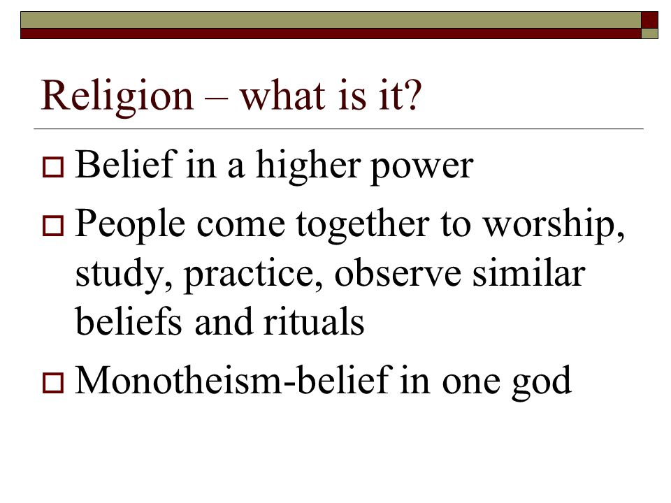 Religion – what is it.