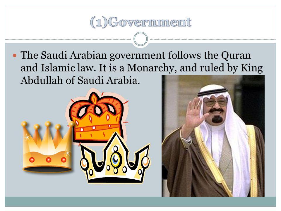 The Saudi Arabian government follows the Quran and Islamic law.