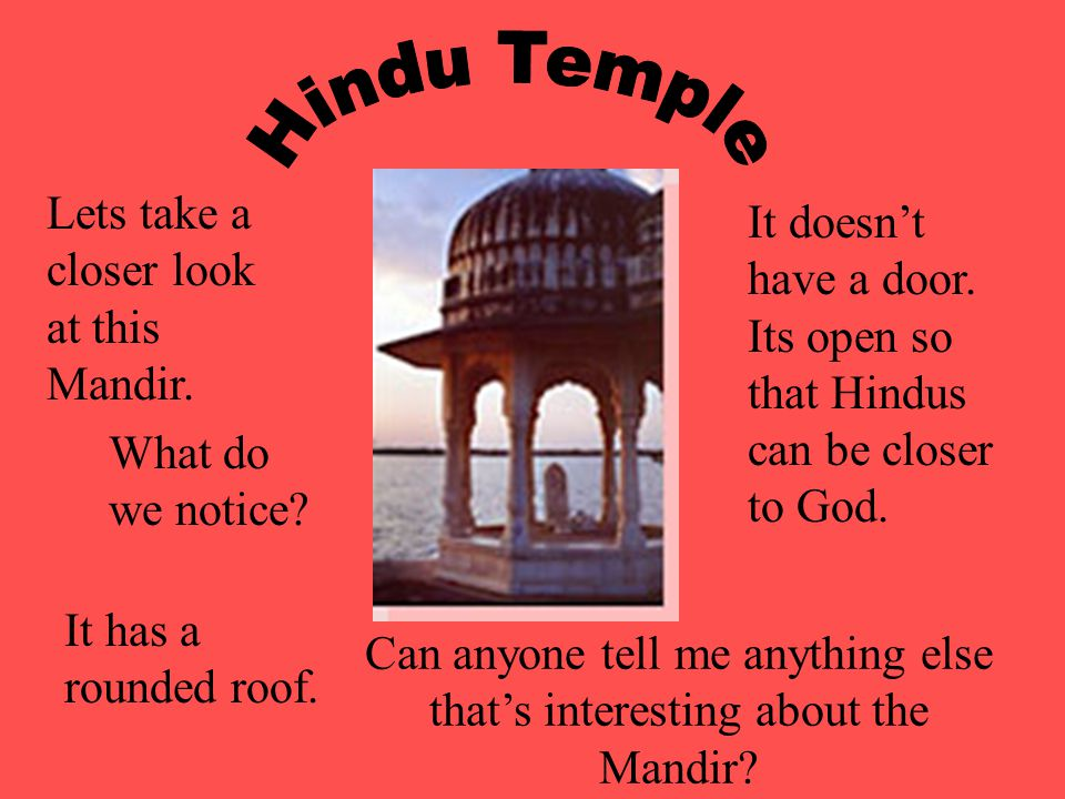 Lets take a closer look at this Mandir.What do we notice.
