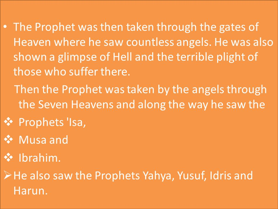 The Prophet was then taken through the gates of Heaven where he saw countless angels.