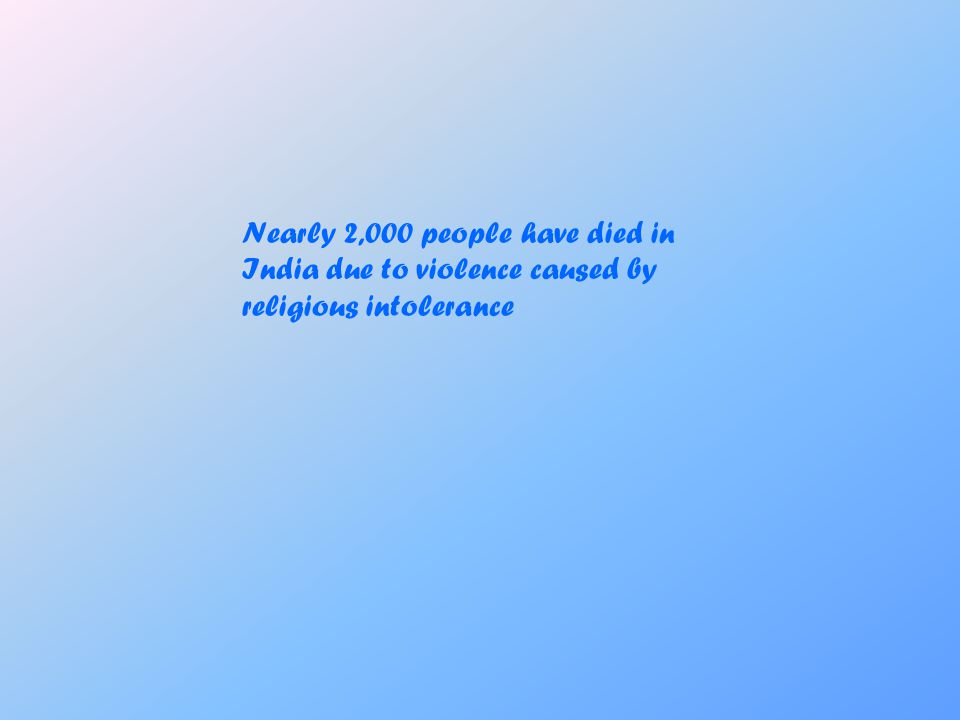 Nearly 2,000 people have died in India due to violence caused by religious intolerance