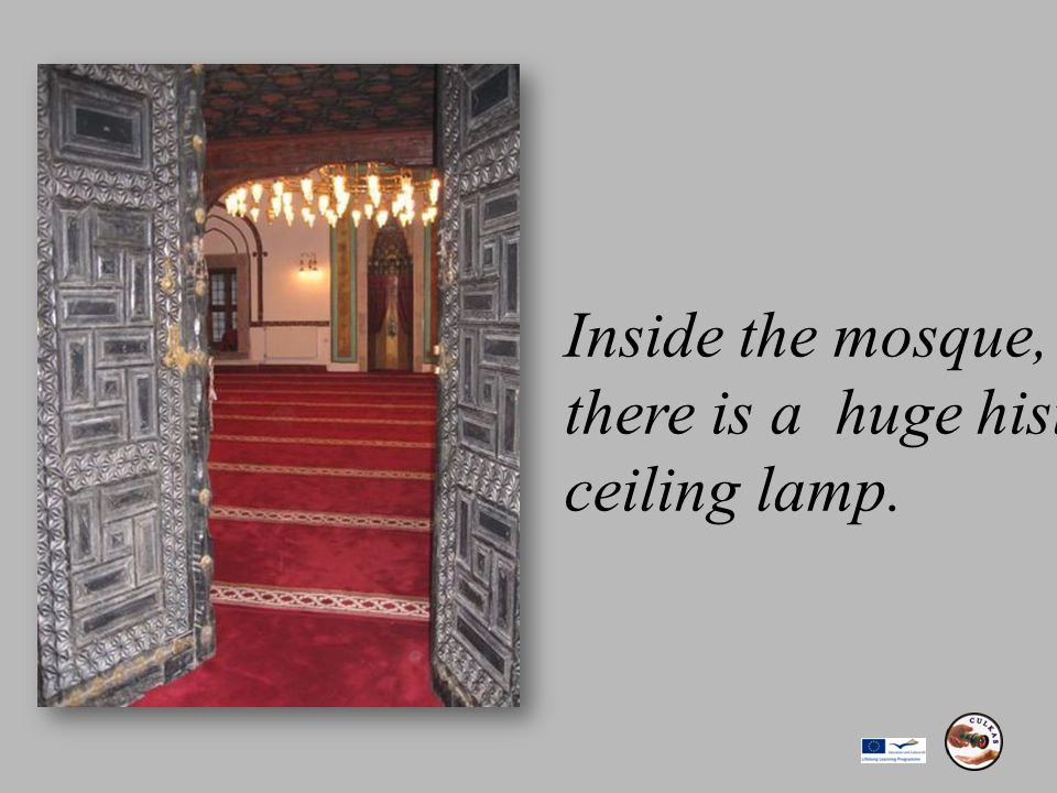 Inside the mosque, there is a huge historical ceiling lamp.