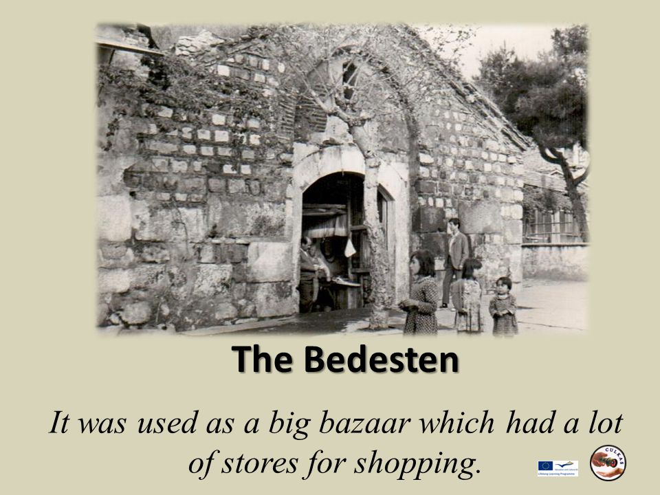It was used as a big bazaar which had a lot of stores for shopping. The Bedesten