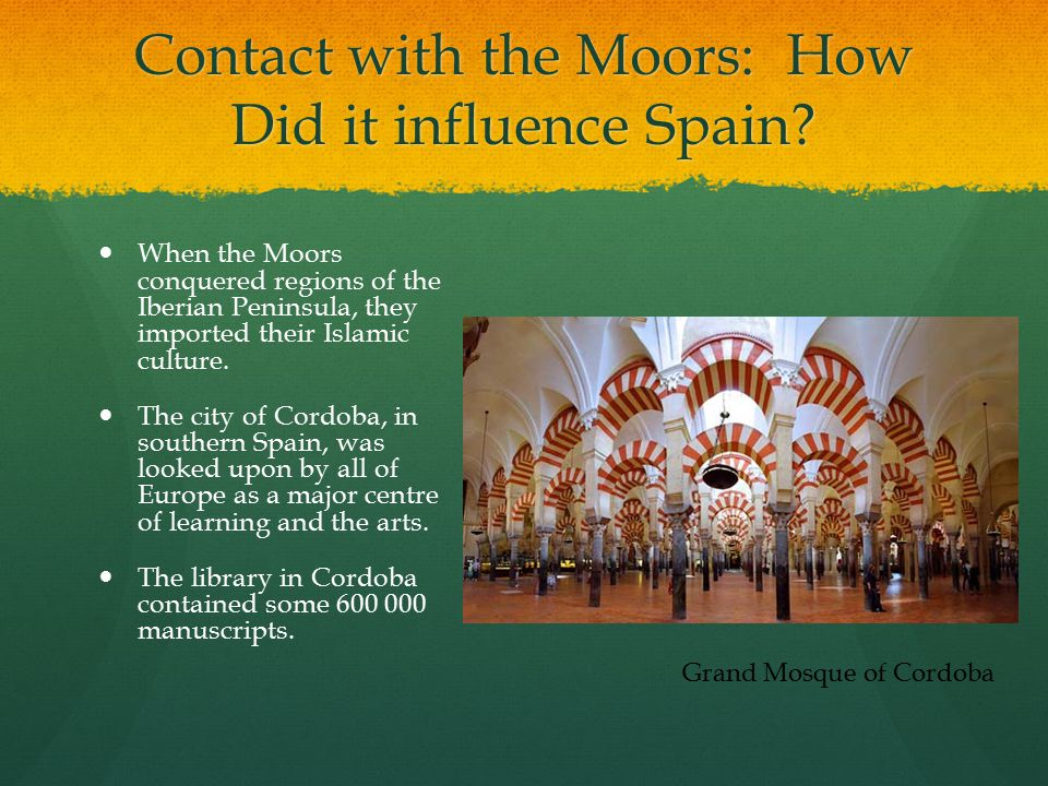 Contact with the Moors: How Did it influence Spain.