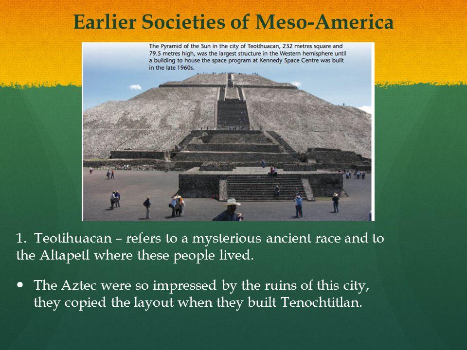 Earlier Societies of Meso-America 1.