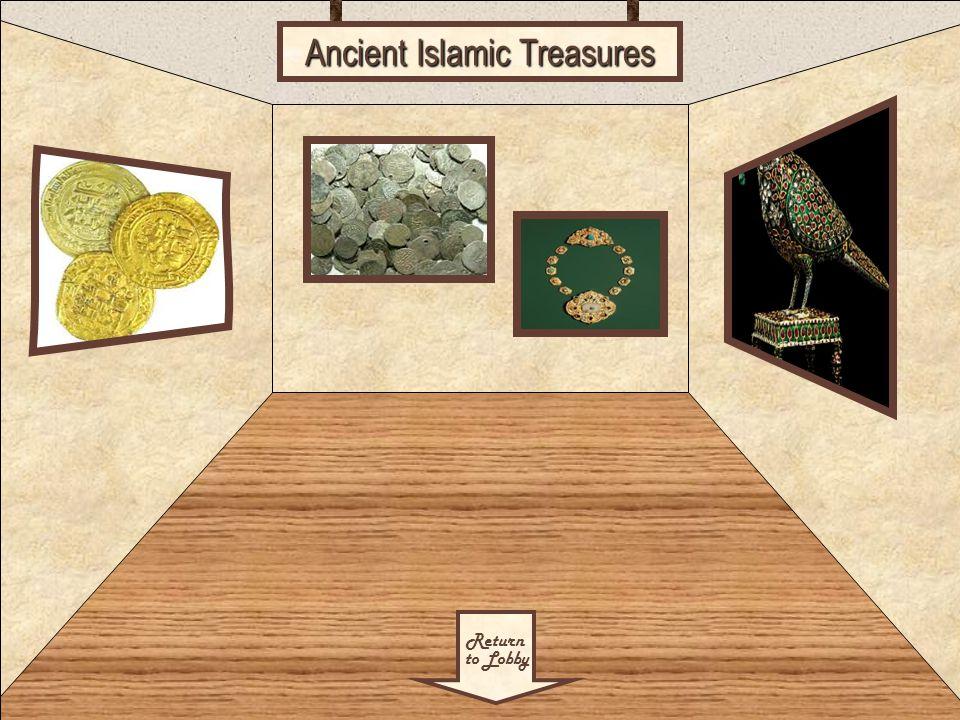 Room 1 Return to Lobby Ancient Islamic Treasures