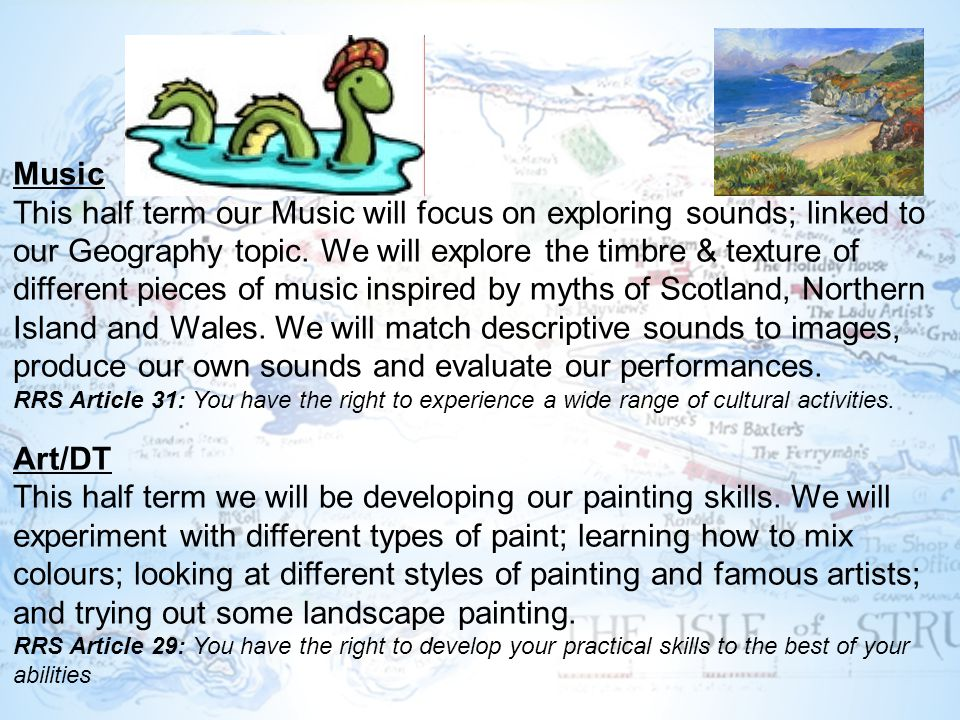 Music This half term our Music will focus on exploring sounds; linked to our Geography topic.