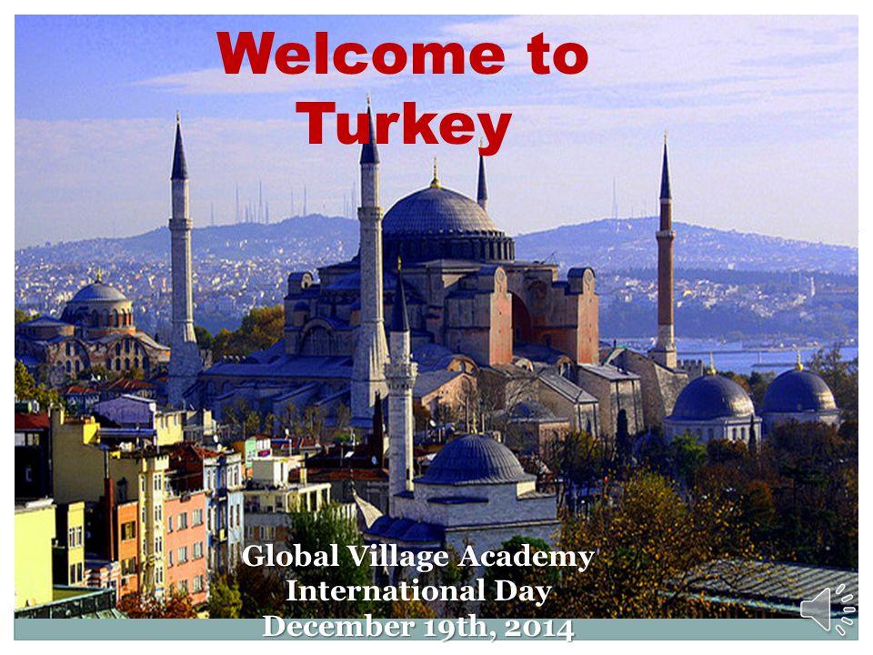 Welcome to Turkey Global Village Academy International Day December 19th, 2014