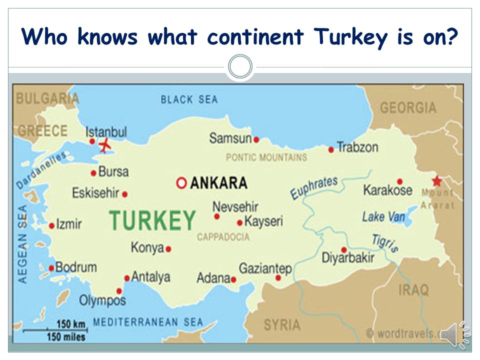 Who knows what continent Turkey is on?