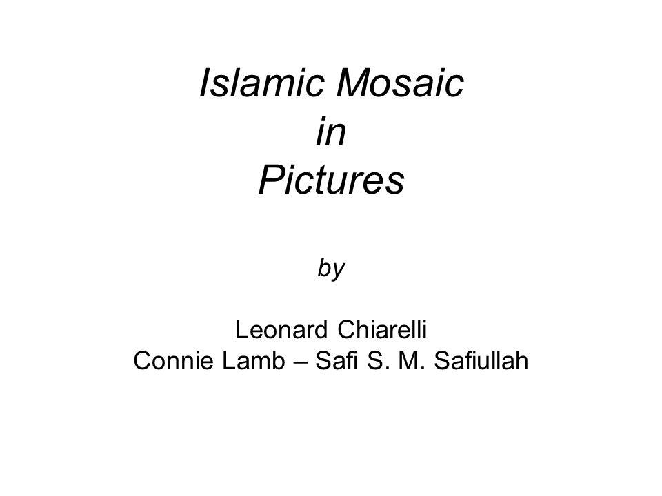 Islamic Mosaic in Pictures by Leonard Chiarelli Connie Lamb – Safi S. M. Safiullah