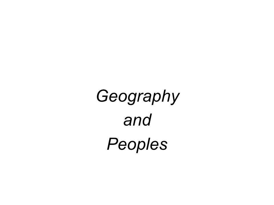 Geography and Peoples