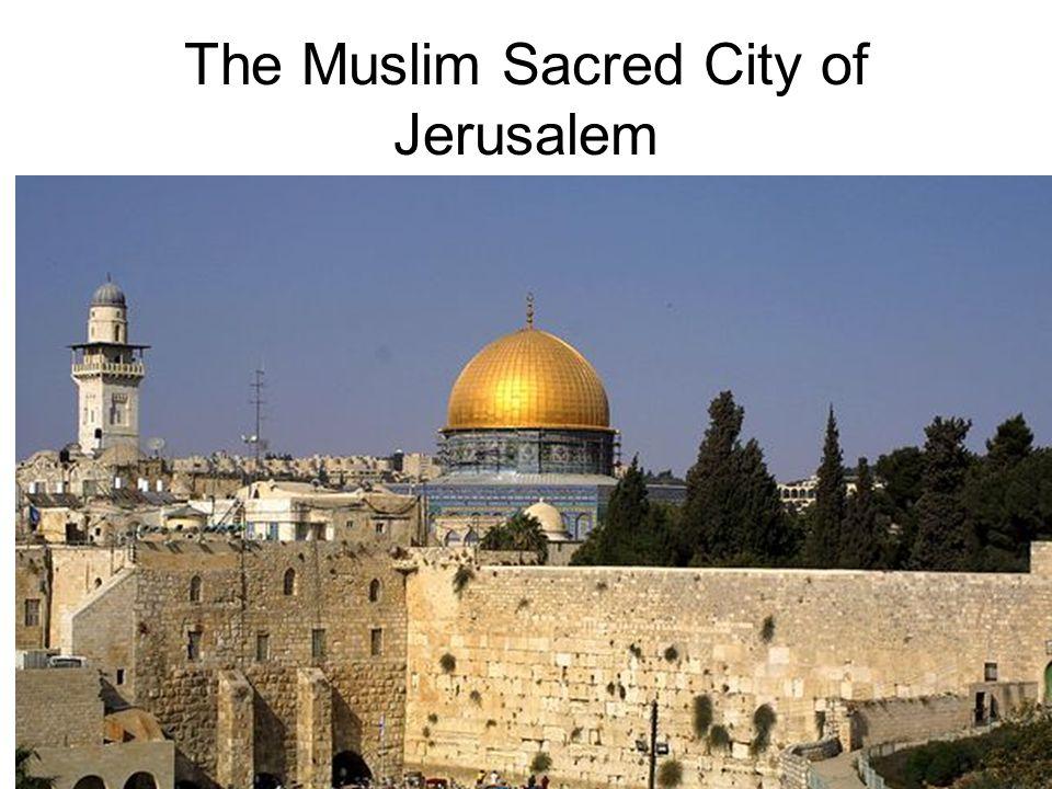 The Muslim Sacred City of Jerusalem