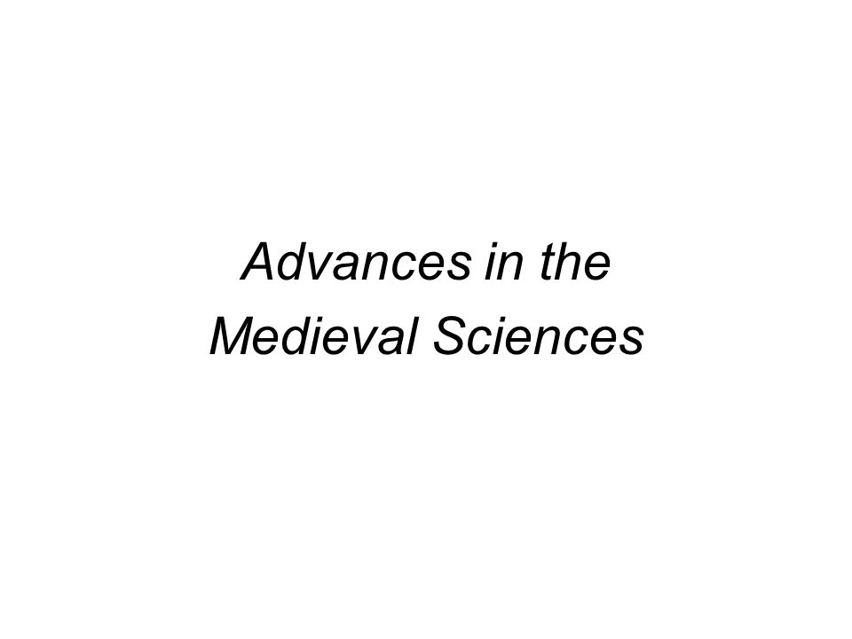 Advances in the Medieval Sciences