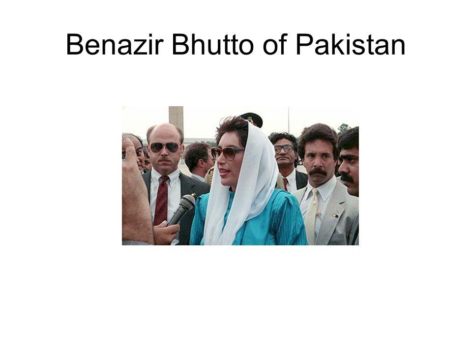 Benazir Bhutto of Pakistan