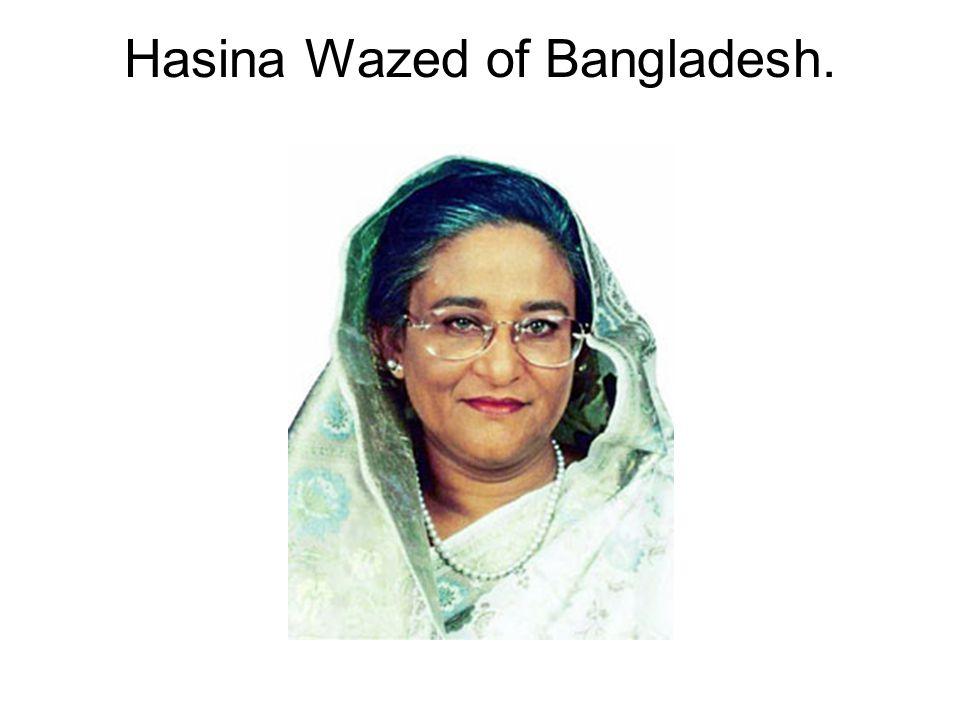 Hasina Wazed of Bangladesh.