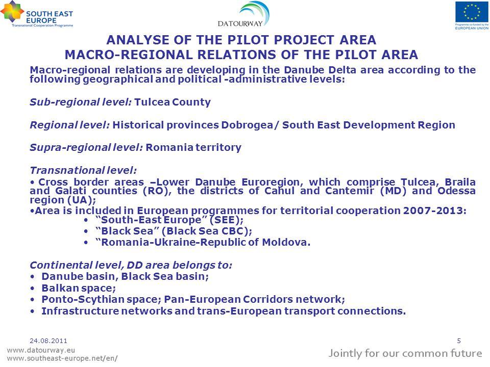 ANALYSE OF THE PILOT PROJECT AREA MACRO-REGIONAL RELATIONS OF THE PILOT AREA Macro-regional relations are developing in the Danube Delta area accordin