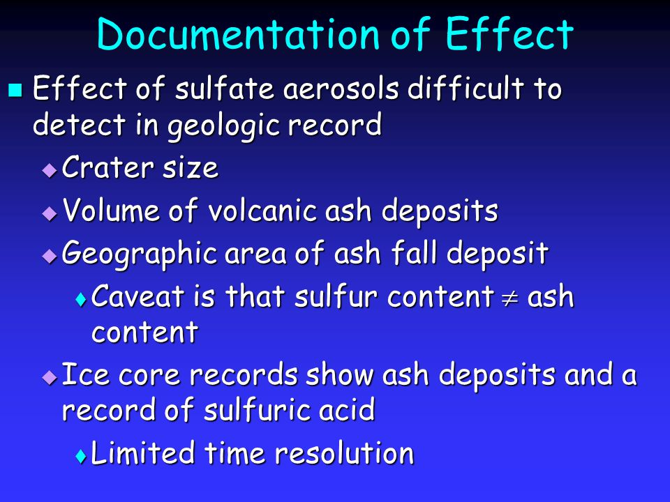 Documentation of Effect Effect of sulfate aerosols difficult to detect in geologic record Effect of sulfate aerosols difficult to detect in geologic r