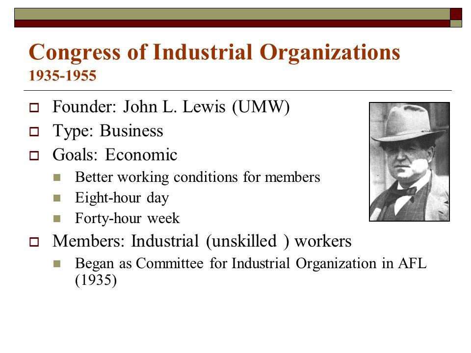 Congress of Industrial Organizations 1935-1955  Founder: John L.