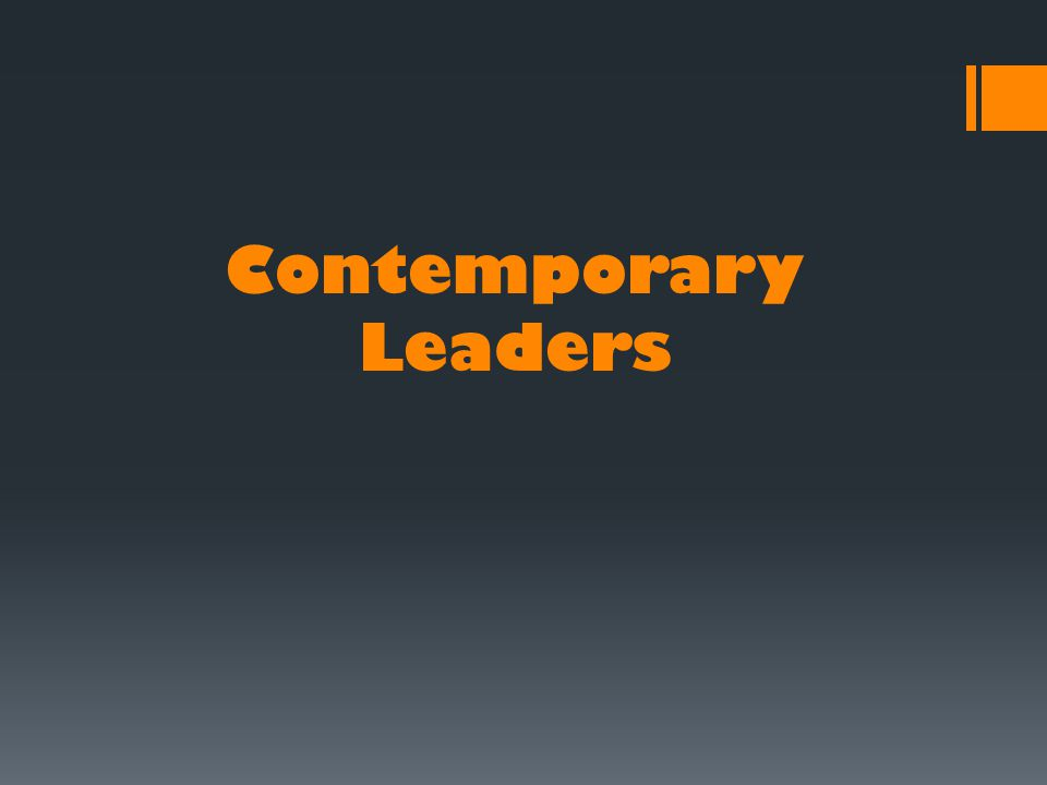 Contemporary Leaders