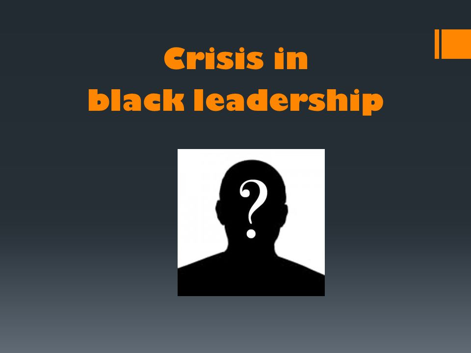 Crisis in black leadership