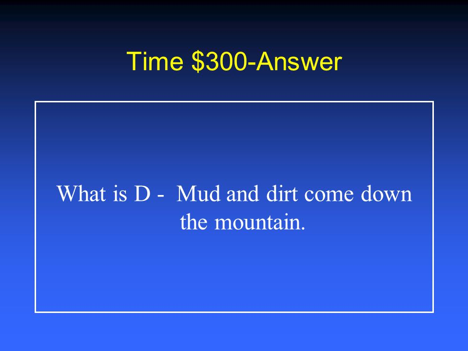 Time $200-Answer What is C - over 5,000 years