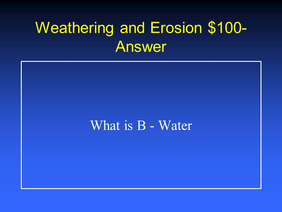 Weathering and Erosion $500 According to this table, Millions of Years AgoGeologic Formation 1000 MYAUtah Under Warm Seas 200 MYASand Dunes Deposited 35 MYAVolcanic Activity 15 MYALake Bonneville, water erosion the most recent geological formations was A.
