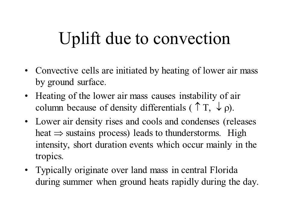 Uplift due to convection Convective cells are initiated by heating of lower air mass by ground surface.