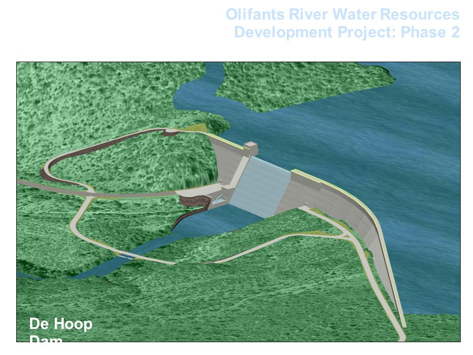 transform empower uplift 6/9/11 Olifants River Water Resources Development Project: Phase 2 De Hoop Dam