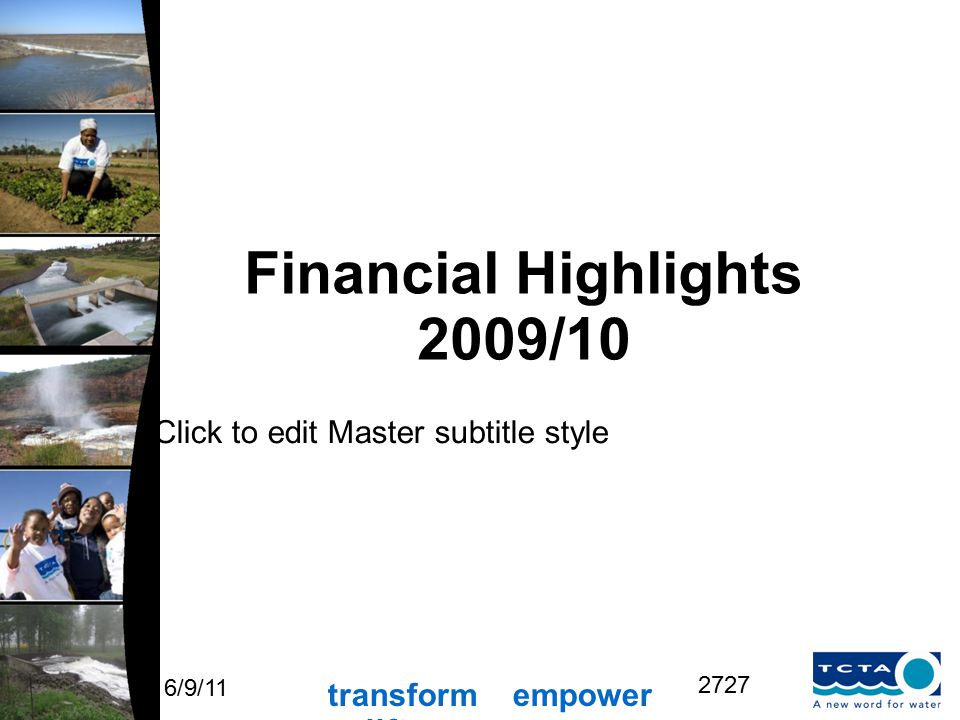 transform empower uplift Click to edit Master subtitle style 6/9/11 2727 Financial Highlights 2009/10