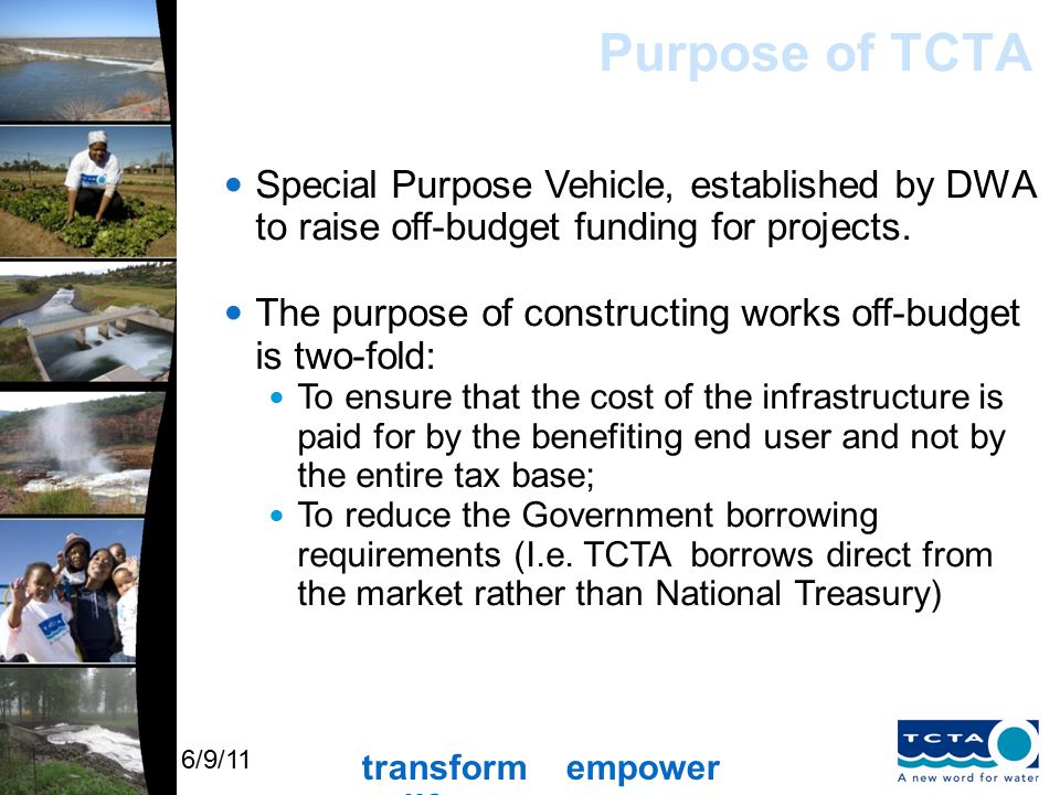 transform empower uplift 6/9/11 Purpose of TCTA Special Purpose Vehicle, established by DWA to raise off-budget funding for projects.