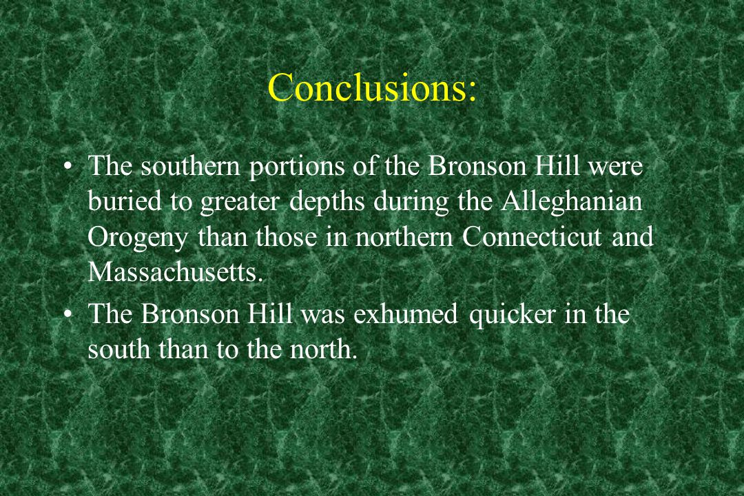 Conclusions: The southern portions of the Bronson Hill were buried to greater depths during the Alleghanian Orogeny than those in northern Connecticut